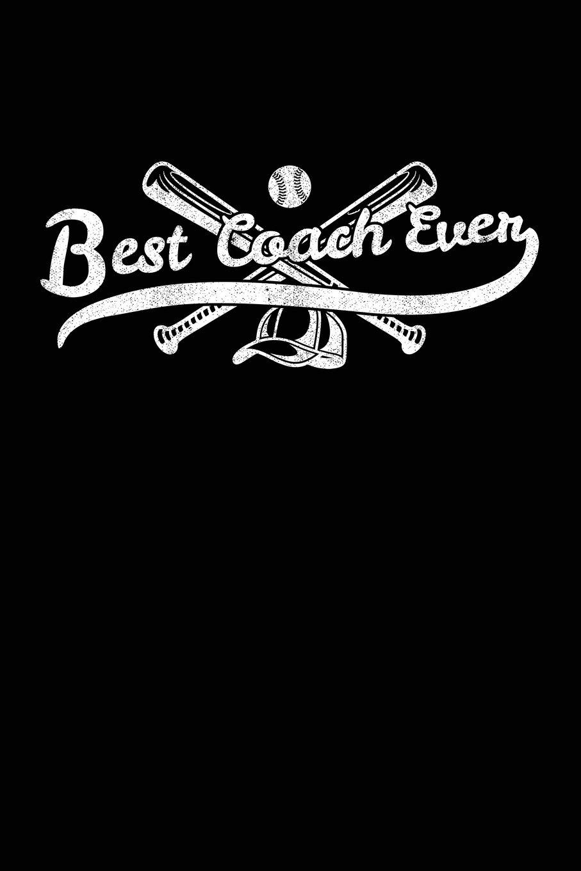 Best Coach Ever: Baseball Coach Gift Notebook Journal V5 (Baseball Books for Kids) PDF