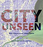 img - for City Unseen: New Visions of an Urban Planet book / textbook / text book