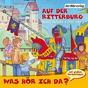 Auf der Ritterburg (Was hör ich da?) Hörspiel