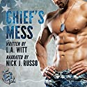 Chief's Mess: Anchor Point, Book 3 Audiobook by L.A. Witt Narrated by Nick J. Russo