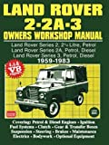 Land Rover 2 - 2A - 3 Owners Workshop Manual 1959-1983 (Autobook Series of Workshop Manuals)