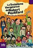 Troisie Vengeance de Robe (Folio Junior) (French Edition)