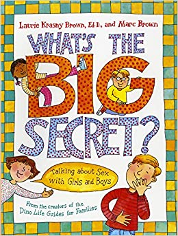 What's the Big Secret?: Talking about Sex with Girls and Boys ...
