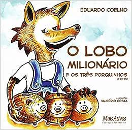 O Lobo Milionário e os Três Porquinhos | Amazon.com.br