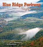 Blue Ridge Parkway Simply Beautiful, Pat Blackley and Chuck Blackley, 1560374470