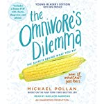 The Omnivore's Dilemma: Young Readers Edition | Michael Pollan