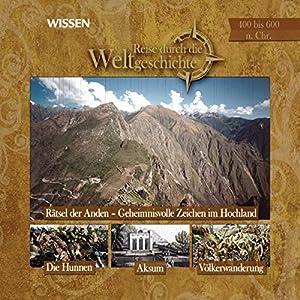 Reise durch die Weltgeschichte, 400 bis 600 n. Chr. (WISSEN) Hörbuch