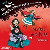 Ferien mit Biss (Die Vampirschwestern 5) | Franziska Gehm