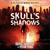 Skull's Shadows: Plague Wars Series, Book 2 | David VanDyke, Ryan King