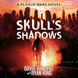 Skull's Shadows: Plague Wars Series, Book 2 Hörbuch