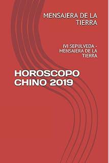 HOROSCOPO CHINO 2019: IVI SEPULVEDA - MENSAJERA DE LA TIERRA (Spanish Edition)