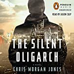 The Silent Oligarch | Christopher Morgan Jones
