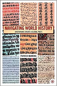 Navigating World History: Historians Create a Global Past