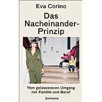 Das Nacheinander-Prinzip: Vom gelasseneren Umgang mit Familie und Beruf (suhrkamp taschenbuch)
