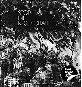 Stop Die Resuscitate - Bad Night EP
