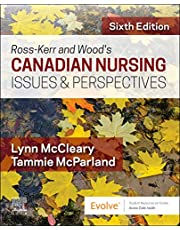 Ross-Kerr and Wood's Canadian Nursing Issues and Perspectives: Cdn Nursing Issues and Perspectives: CDN NURSING ISSUES a