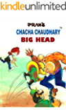 CHACHA CHAUDHARY AND THE BIG HEAD: CHACHA CHAUDHARY