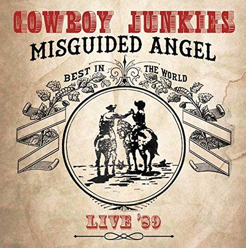Cowboy Junkies - Cowboy Junkies - Misguided Angel... Live 89 : 2cd Set - Zortam Music