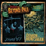 Tales from Beyond the Pale, Season One, Volume 5: Johnny Boy & The Demon Huntsman | J. T. Petty,Ashley Thorpe
