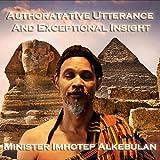 Authoritative Utterance & Exceptional Insight