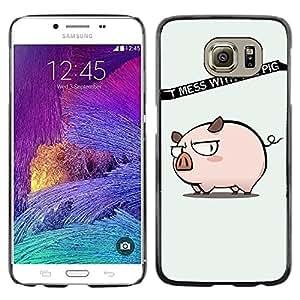 TopCaseStore / la caja del caucho duro de la cubierta de protección de la piel - Funny Don't Mess With The Pig - Samsung Galaxy S6 SM-G920