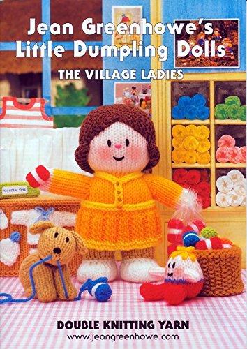Jean Greenhowe Knitting (Jean Greenhowe Knitting Pattern Book Little Dumpling Ladies)