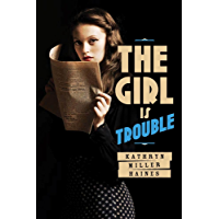 The Girl Is Trouble (English Edition)