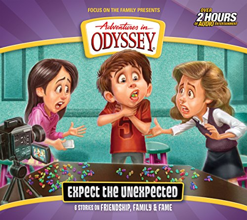 Expect the Unexpected (Adventures in Odyssey) by Focus on the Family