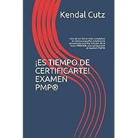 ¡ES TIEMPO DE CERTIFICARTE! EXAMEN PMP®: Uno de los libros más completos en idioma español, totalmente actualizado a la…