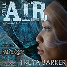 Still Air: Portland, ME Series Audiobook by Freya Barker Narrated by Brian Rodgers, Lee LaShawn