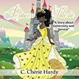 Princess Valerie: A Story about Generosity and Service