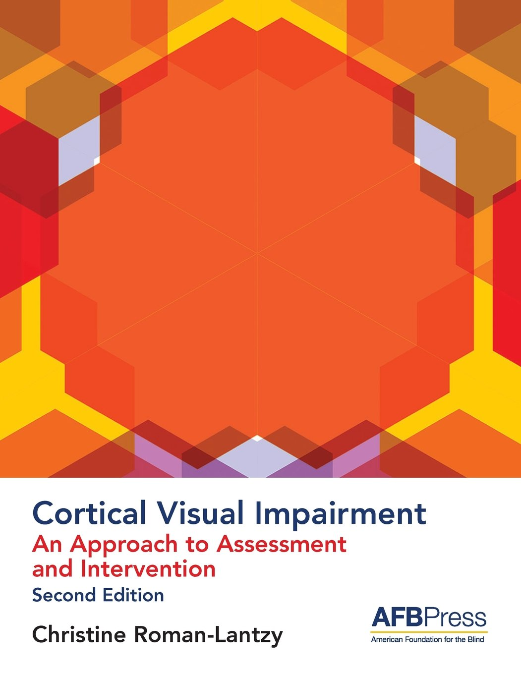 Cortical Visual Impairment: An Approach to Assessment and Intervention by American Printing House for the Blind