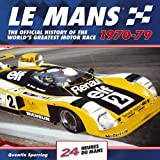 Le Mans - The Official History of the World's Greatest Motor Race, 1970-79, Quentin Spurring, 1844255395