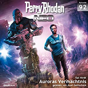 Auroras Vermächtnis (Perry Rhodan NEO 92) Hörbuch