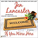 If You Were Here Audiobook by Jen Lancaster Narrated by Jamie Heinlein