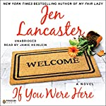 If You Were Here | Jen Lancaster