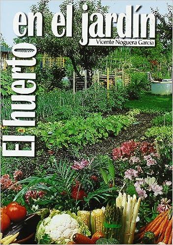 Huerto en el jardín: Amazon.es: Noguera García, Vicente: Libros