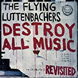 Destroy All Music Revisited by Flying Luttenbachers (2007-04-10)