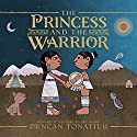 The Princess and the Warrior: A Tale of Two Volcanoes Audiobook by Duncan Tonatiuh Narrated by Tim Andres Pabon