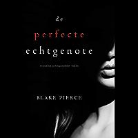 De perfecte echtgenote (Een Jessie Hunt Psychologische Thriller - Boek Een)