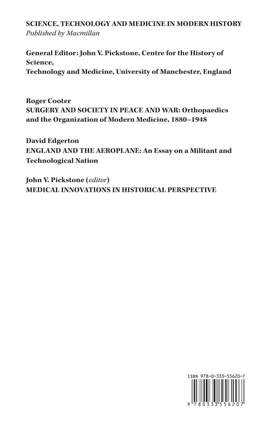 surgery and society in peace and war orthopaedics and the surgery and society in peace and war orthopaedics and the organization of modern medicine 1880 1948 science technology and medicine in modern history