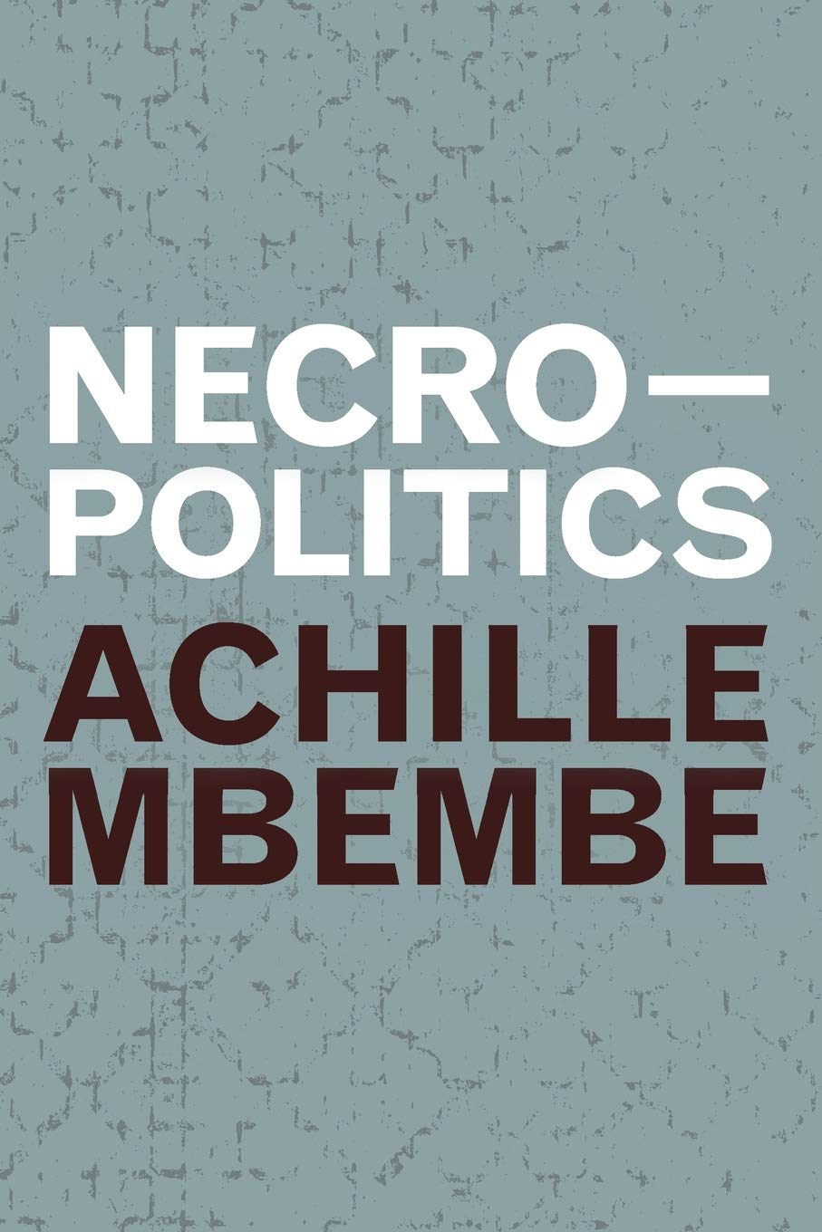 Necropolitics (Theory in Forms): Mbembe, Achille: 9781478006510:  Amazon.com: Books