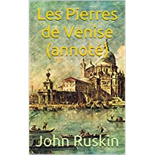 Les Pierres de Venise (annoté) (French Edition)