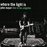 Where The Light Is: John Mayer Live In Los Angeles [2 CD]