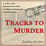 Tracks to Murder | Jonathan Goodman