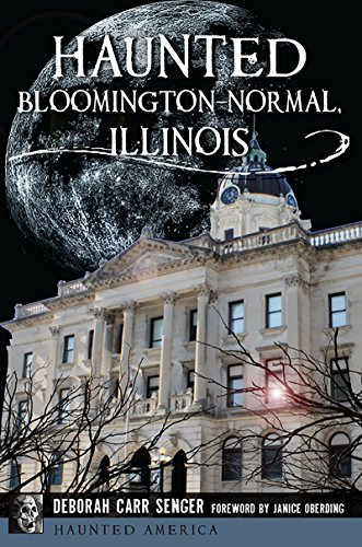 Download PDF Haunted Bloomington-Normal, Illinois