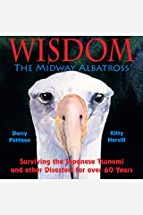 Wisdom, the Midway Albatross: Surviving the Japanese Tsunami and Other Disasters for Over 60 Years Kindle Edition