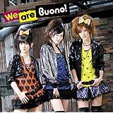 We are Buono!(初回限定盤)(DVD付)
