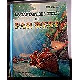 La Fantastique Epopée du Far West. EN 2 TOMES.