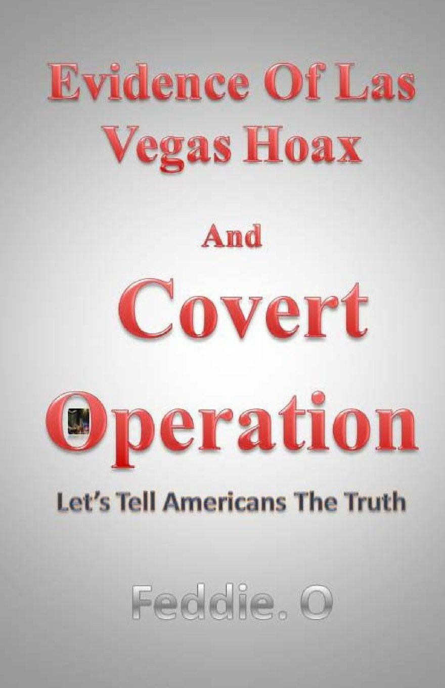 evidence-of-las-vegas-hoax-and-covert-operation-let-s-tell-americans-the-truth-volume-2